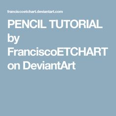 PENCIL TUTORIAL by FranciscoETCHART on DeviantArt
