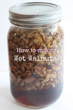 How to Make- Wet Walnuts and why you need these in your life! @createdbydiane