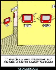 it ws only s minor earthquake but the etch a sketch gallery was ruined / etch-a-sketch :: gallery :: funny pictures :: earthquake :: comics (funny comics & strips, cartoons) Far Side Cartoons, Funny Cartoons, Cartoon Humor, Minion Humor, Funny Comics, Haha Funny, Funny Memes, Funny Stuff, Funny Things