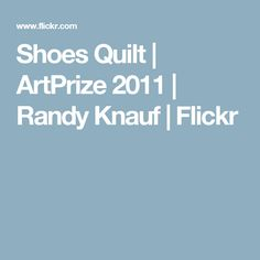 Shoes Quilt | ArtPrize 2011 | Randy Knauf | Flickr
