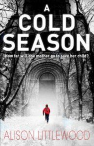 A Cold Season by Alison Littlewood - atmospheric, dark, sinister and disturbing!