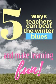 5 ways teachers can beat the winter blues and make learning fun! Teaching Methods, Fun Learning, 5 Ways, Notebooks, Beats, Classroom, Teacher, Winter, Tips