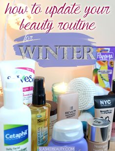 How to Update Your Beauty Routine for Winter   Slashed Beauty