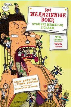 Het waanzinnige boek over je lichaam van Andy Griffiths & Terry Denton Kerntitel Kinderboekenweek 2015 Groep 5&6