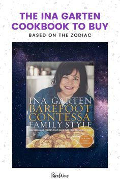 Ina Garten fans, rejoice: We've analyzed the stars to help you choose which Barefoot Contessa cookbook to add to your shelf. #InaGarten #BarefootContessa #Zodiac