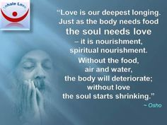 osho+quotes   Osho quotes: Love Is the Food for the Soul, Spiritual Nourushment. The ...