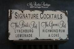 Custom SIGNATURE COCKTAILS SIGN, Bar Sign, Vintage Wedding Decorations, Signature Drink Sign, 24 x 12 by MyPrimitiveBoutique on Etsy https://www.etsy.com/listing/163641482/custom-signature-cocktails-sign-bar-sign
