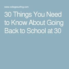 30 Things You Need to Know About Going Back to School at 30
