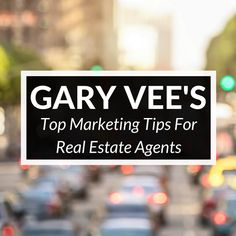 We've put together 10 amazing pieces of marketing advice from expert Gary Vaynerchuk to help agents succeed online and in the real world!