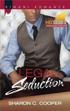 Legal Seduction (Kimani Hotties) by Sharon C. Cooper, http://www.amazon.com/dp/B00HAZ5DVE/ref=cm_sw_r_pi_dp_xplOub0BDAX83