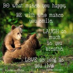 Laugh as much as you breathe Wise Quotes, Quotable Quotes, Book Quotes, Qoutes, Breathe Quotes, Quotes To Live By, Great Words, Wise Words, What Makes You Happy