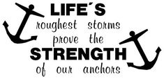 Anchor Vinyl Wall Decal Life's Roughest Storms by WriteAtHome Anchor Quotes, Inspirational Backgrounds, Family Camping, Storms, Vinyl Wall Decals, Verses, Delta Gamma, Anchors, Sayings