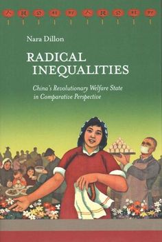 Radical Inequalities: China's Revolutionary Welfare State in Comparative Perspective