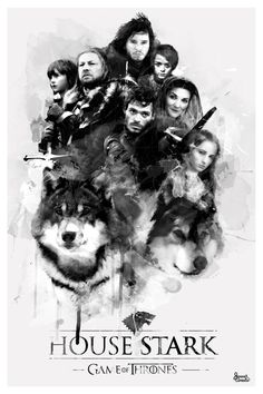 House Stark ~ Game of Thrones Fan Art sad part is, 3 of the 8 are now dead....