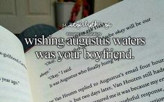 Wishing Augustus Waters Was Your Boyfriend.