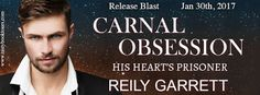 Renee Entress's Blog: [Release Blast + Giveaway] Carnal Obsession: His H...