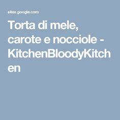 Torta di mele, carote e nocciole - KitchenBloodyKitchen
