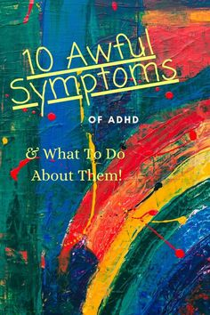 Do you or someone you know have ADHD? Or, are you wondering if you have ADHD? Read this post on 10 awful symptoms of ADHD and how to start managing them! #adhdsymptoms#howtomanageadhd#adultadhd #adhdinchildren Mental Health Facts, Lesbian Moms, Rainbow Family, Adhd Strategies, Adhd Symptoms, Finding Inner Peace, Autism Parenting, Adult Adhd, I Wish I Knew