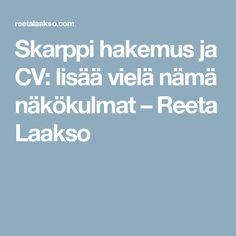 Skarppi hakemus ja CV: lisää vielä nämä näkökulmat – Reeta Laakso