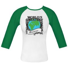 World's Greatest Brewer Fitted Raglan T-Shirts #Brewer #WorldsGreatestBrewer #WorldsGreatestShirts