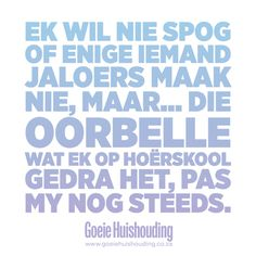 Dis ook al Afrikaanse Quotes, Jesus Loves You, Have A Laugh, True Words, Bible Verses, Me Quotes, Language, Love You, Writing