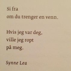 Jeg liker tekstene til Synne Lea så godt. Writing Art, Inspirational Quotes, Cards Against Humanity, Sayings, My Love, Words, Instagram Posts, Life Coach Quotes, My Boo
