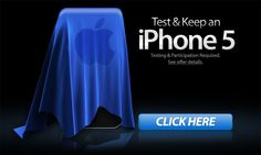 You can actually win an iPhone 5. Enter your info to see if you qualify.