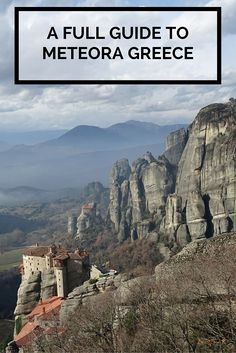 A complete guide to Meteora in Greece. How to get there, what to see in each monastery and where to eat.