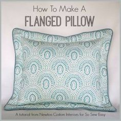 Sewing Crafts To Make and Sell - Flanged Pillow - Easy DIY Sewing Ideas To Make and Sell for Your Craft Business. Make Money with these Simple Gift Ideas, Free Patterns, Products from Fabric Scraps, Cute Kids Tutorials http://diyjoy.com/crafts-to-make-and-sell-sewing-ideas