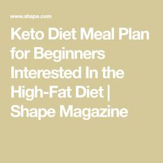 Keto meal plan recipes for beginners keys to ketosis primal keto diet meal plan for beginners interested in the high fat diet shape magazine malvernweather Choice Image