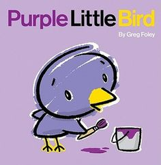 Purple Little Bird by Greg Foley. Ms. Katie read this book on 1/24/17.