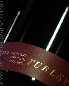 Turley zin...for when you simply need a little something special