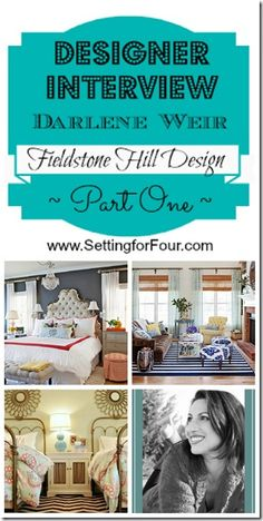 Designer Interview with Darlene Weir - Fieldstone Hill Design at Setting for Four.  Check out the interview here: http://www.settingforfour.com/2013/02/designer-interview-part-one-darlene_28.html #design #interview #tips