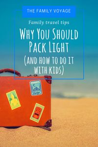 Top reasons to pack light with kids | How to pack light with kids. Travel Tips and Minimalism.