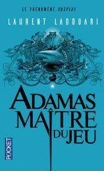 Adamas maïtre du jeu - Laurent Ladouari