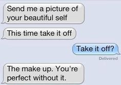 what the perfect boyfriend would say..
