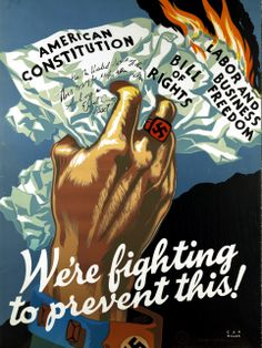 "American WWII poster, depicting a Nazi hand crushing the Constitution/Bill of Rights; ""We're fighting to prevent this! Propaganda Ww2, Vintage Ads, Vintage Posters, Retro Posters, Vintage Advertisements, Ww2 Posters, History Posters, Movie Posters, By Any Means Necessary"