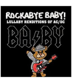 """ac/dc lullaby cd  What's playing in hip nurseries from coast to coast? This cool, soothing CD of timeless rock songs from AC/DC that have been transformed into beautiful instrumental lullabies. They include: Highway to Hell, Who Made Who, Back in Black, Thunderstruck, You Shook Me All Night Long, and Rock and Roll Ain't Noise Pollution. Gives a whole new meaning to the term """"rock-a-bye, baby.""""  #25843  $18.00"""