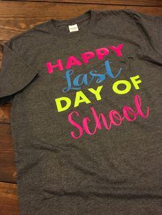 Happy Last Day of School Shirt Teacher Shirt End Of by MissyLuLus