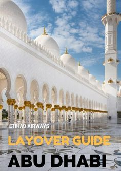 Abu Dhabi Layover Guide with Etihad Airways - Make the best use of your layover time