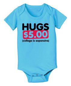 Look what I found on #zulily! Turquoise 'Hugs $5.00' Bodysuit - Infant by KidTeeZ #zulilyfinds
