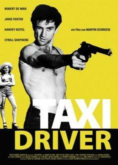 Taxi Driver 1976 di Martin Scorsese con Robert de Niro e Jodie Foster. Cybill Shepherd, Jodie Foster, Martin Scorsese, Films Cinema, Cinema Posters, Art Posters, Classic Movie Posters, Classic Movies, Best Movie Posters
