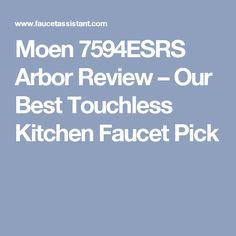 Moen 7594ESRS Arbor Review – Our Best Touchless Kitchen Faucet Pick