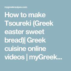 How to make Tsoureki (Greek easter sweet bread)  Greek cuisine online videos   myGreekRecipes.com Greek Pastries, Greek Easter, Greek Desserts, Easter Recipes, Sweet Bread, Breads, Videos, How To Make, Kitchens
