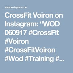 "CrossFit Voiron on Instagram: ""WOD 060917 #CrossFit #Voiron #CrossFitVoiron #Wod #Training #OriginalAthlete #DuSportMaisPasQue #Training #SurvivalKit #TimeIsMyOwn…"" • Instagram"