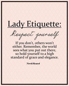 SM Editorial: Lady Etiquette: Self-respect Quotes To Live By, Me Quotes, Motivational Quotes, Inspirational Quotes, Friend Quotes, Girly Quotes, Quotes Images, Voice Quotes, Self Respect Quotes