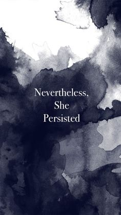 Elizabeth Warren. Nevertheless, she persisted.