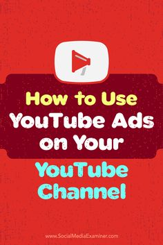 How to Use YouTube Ads on Your YouTube Channel