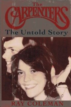 The Carpenters: The Untold Story : An Authorized Biography by Ray Coleman, http://www.amazon.com/dp/0060183454/ref=cm_sw_r_pi_dp_RWj5ub06BM5KR