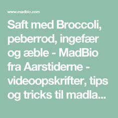 Saft med Broccoli, peberrod, ingefær og æble - MadBio fra Aarstiderne - videoopskrifter, tips og tricks til madlavning